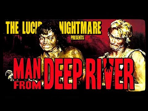 The Lucid Nightmare  Man From Deep River
