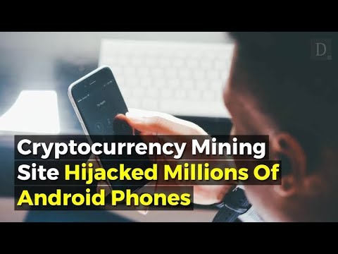 Millions of Android phones hijacked to mine cryptocurrency