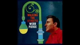 Webb Pierce - Walking The Streets