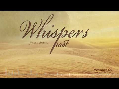 Whisper 6 - Whispers from a Distant Past