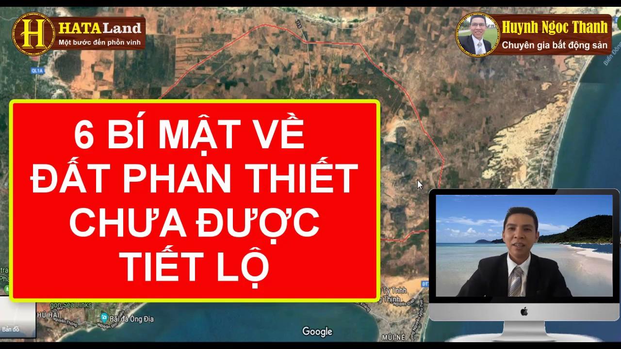 6 BÍ MẬT VỀ ĐẤT PHAN THIẾT 2019 CHƯA BAO GIỜ ĐƯỢC TIẾT LỘ | HuynhNgocThanh.com