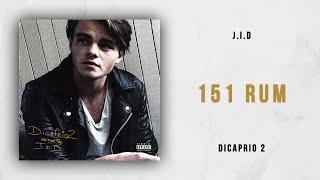 J.I.D - 151 Rum (DiCaprio 2)