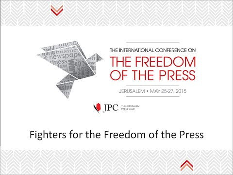 The International Conference on the Freedom of the Press - Fighters for the Freedom of the Press
