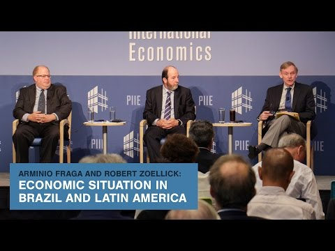 Arminio Fraga and Robert Zoellick: Economic Situation in Brazil and Latin America