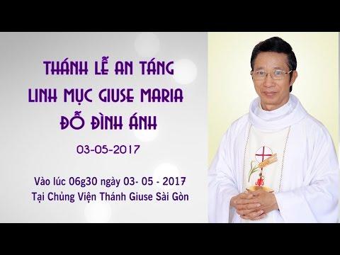 Thánh lễ an táng cha Giuse Maria Đỗ Đình Ánh (3-5-2017)