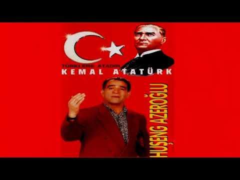 Huşeng Azeroğlu - Kemal Atatürk (Full Albüm)