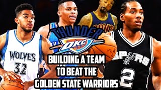 NBA 2K16 - Building A Team To Beat The Warriors (Thunder's Edition)