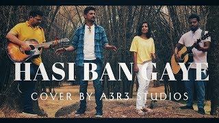 Hasi Ban Gaye   A3R3 Cover