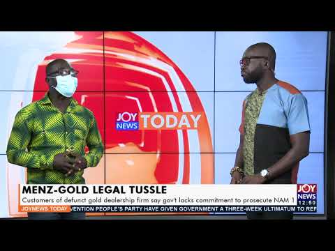 Menz-Gold Legal Tussle: Customers of defunct gold dealership firm say gov't lacks commitment(3-9-21)