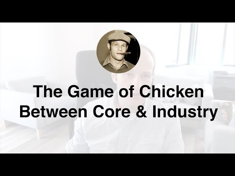 The Game of Chicken Between Core and Industry