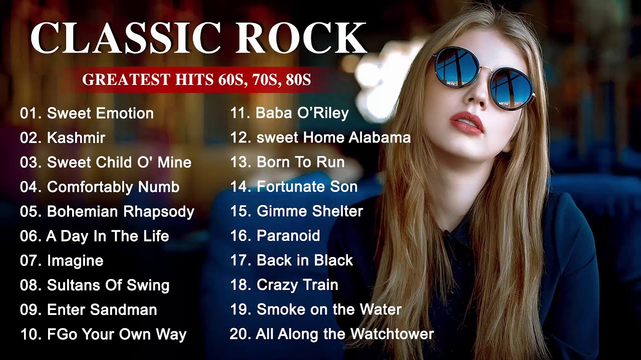 Top 100 Classic Rock Songs Of All Time - Best Ultimate Classic Rock Songs Ever
