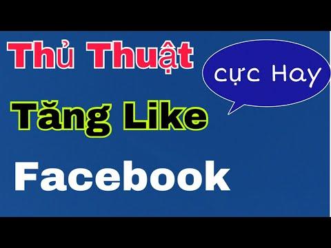 Thủ Thuật Tăng Like Facebook Cực Hay