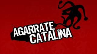agarrate catalina -dios