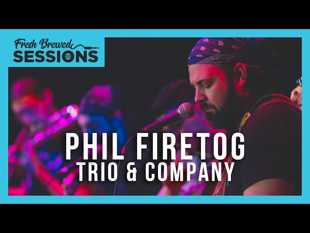 Fresh Brewed Sessions I Phil Firetog Trio & Co. I Muse