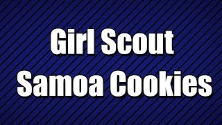 Girl Scout Samoa Cookies - My3 Foods - Easy To Learn