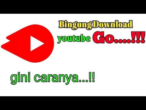 Cara download yotube Go persi lama dengan mudah