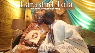 Nigerian Wedding: Lara Weds Tola - The Traditional Wedding