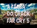 A FARSA DO CRACK FAR CRY 5
