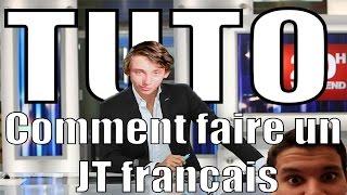 TUTO - COMMENT FAIRE UN JT FRANCAIS