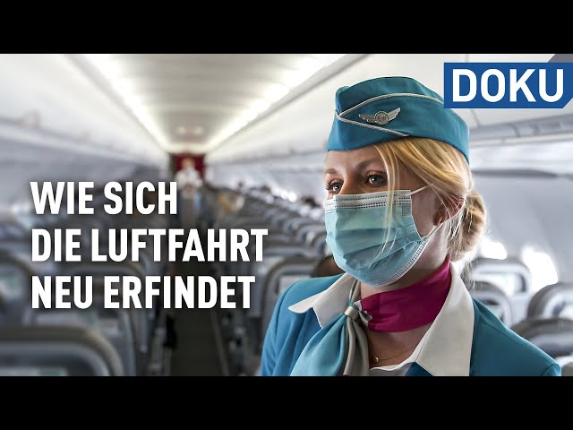 Abflug aus der Pandemie - wie sich die Luftfahrt neu erfindet | dokus und reportagen