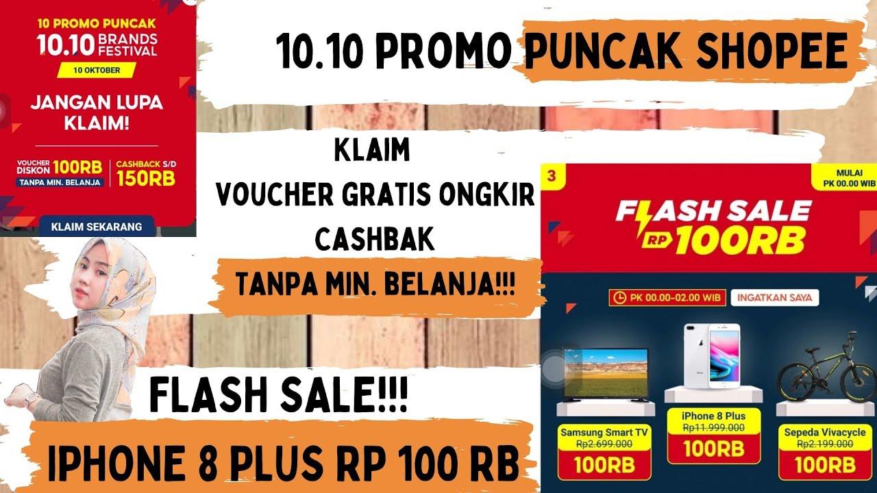 Cara Dapatkan Voucher Gratis Ongkir 0 Rp Shopee 10 10 Ada Flash Sale Iphone 8 Plus Rp 100 Rb Youtube