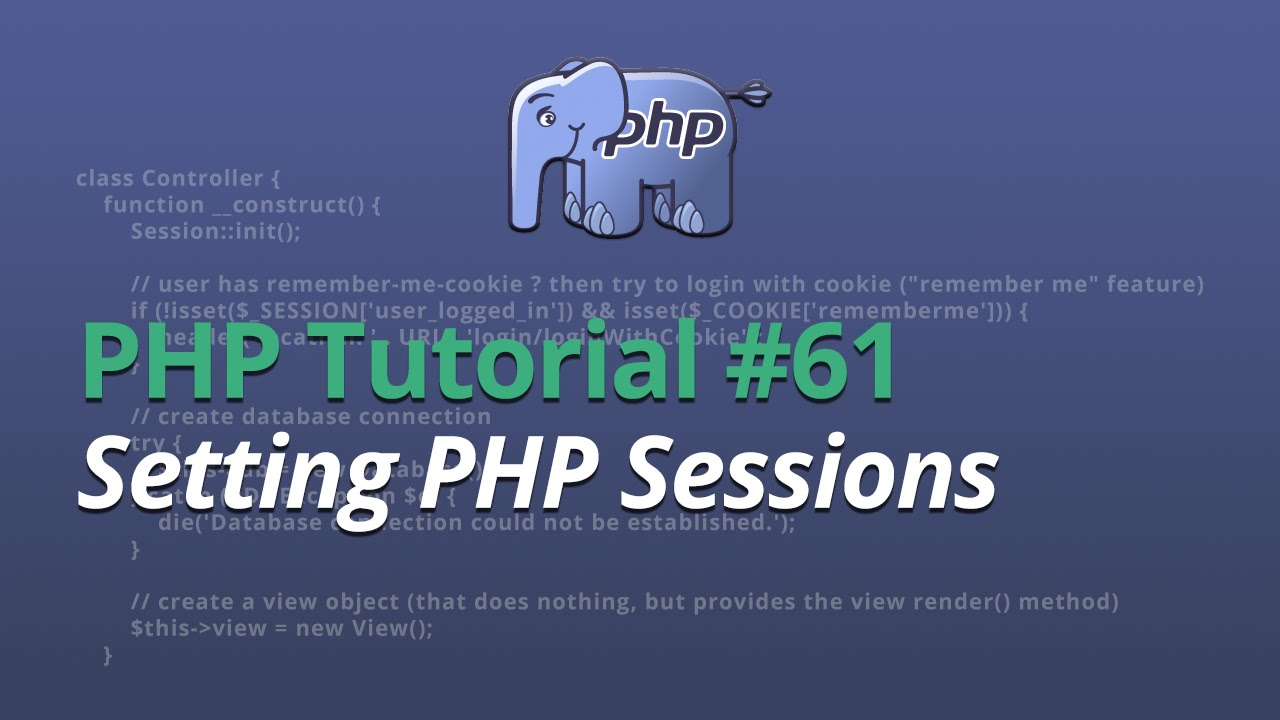 PHP Tutorial - #61 - Setting PHP Sessions