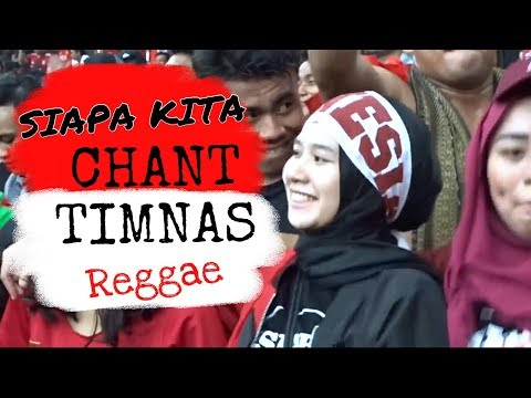 Lagu SIAPA KITA - Chant Suporter Timnas Indonesia. RUKUN RASTA feat ASIM