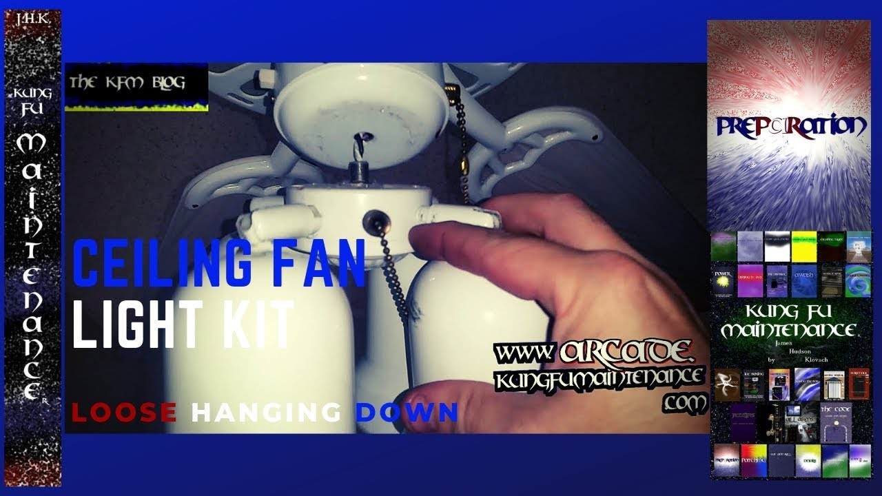 Ceiling Fan Light Kit Loose Hanging Down How To Tighten Up Fixture Wiring Along With Maintenance Repair Video Youtube
