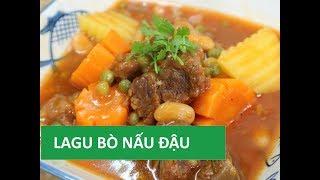 Cách nấu lagu bÒ nẤu ĐẬu với nước dừa tươi đãi tiệc tại nhà | món việt