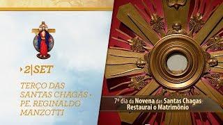 Gambar cover Terço das Santas Chagas   Padre Reginaldo Manzotti   2 de Setembro de 2018