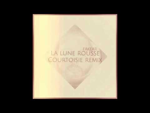 Fakear -  La Lune Rousse (Courtoisie Remix)