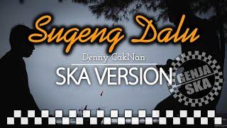 Sugeng Dalu - Denny Caknan (SKA VERSION by GENJA SKA)