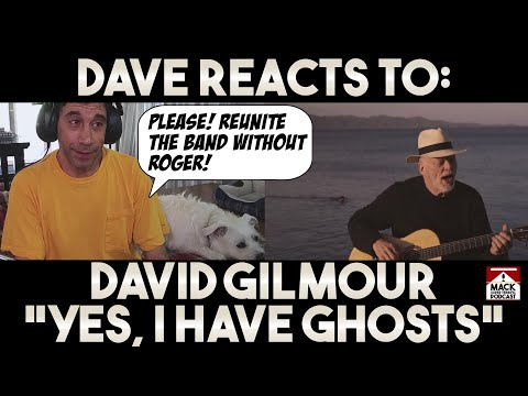 Dave's Reaction: David Gilmour - Yes, I Have Ghosts