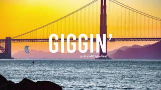 GIGGIN' - P-Lo | E40 | G-Eazy | Bay Area Hyphy Type Beat 2019