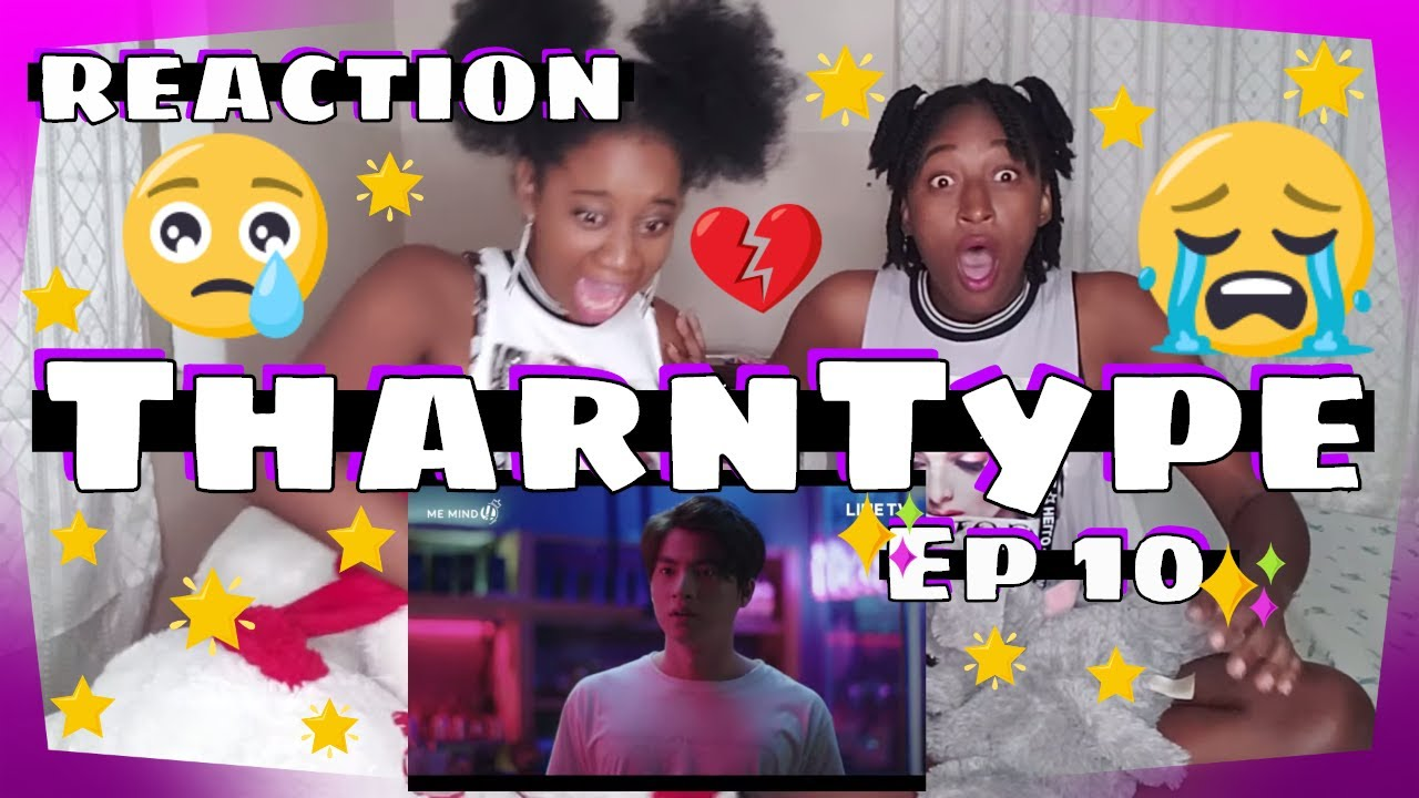(EMOTIONALx1000) TharnType The Series Ep  10 - (FANGIRLS REACTION) ( Links  w/eng subs)