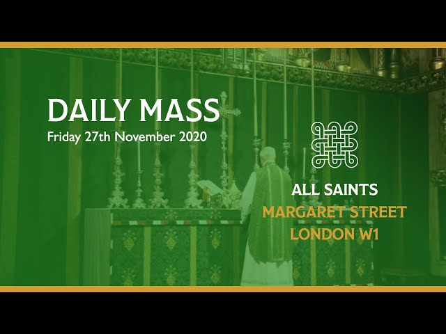 Daily Mass on the 27th November 2020
