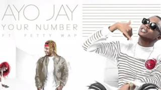 Ayo Jay - Your Number ft. Fetty Wap