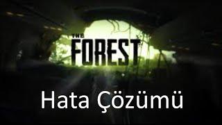 The Forest Çalışmayı Durdurdu Hatası Çözümü