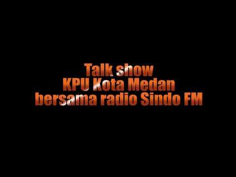 TALK SHOW KPU KOTA MEDAN DAN SINDO FM
