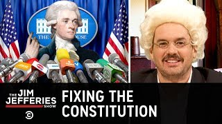 Fixing the Constitution in Five Minutes - The Jim Jefferies Show