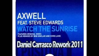Axwell, Sebastian Ingrosso feat Steve Edwards - Watch The Sunrise (Daniel Carrasco Remix 2010)