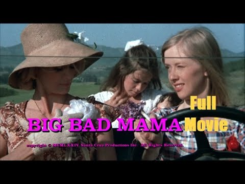 Big Bad Mama.1974.Full Movie