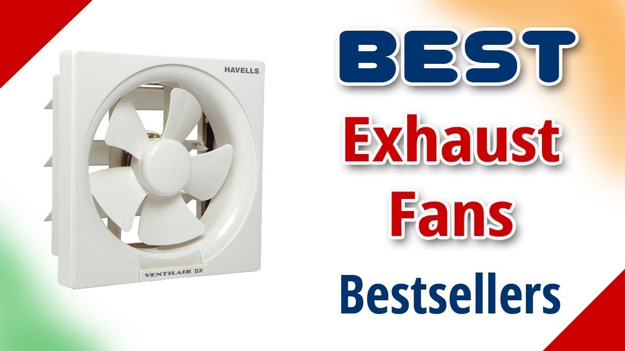Best Exhaust Fan For Kitchen In India With Price As On 2018