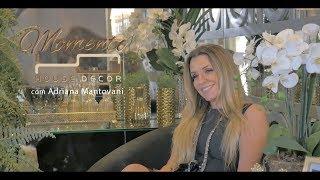 Momento House Decor com Adriana Montovani