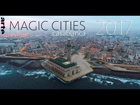 MAGIC CITIES ARTE HD : Casablanca (Aerial Views)