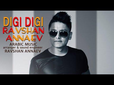 Равшан Аннаев - Диги Диги | Ravshan Annaev - Digi Digi (Official Music)