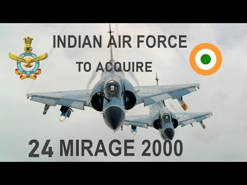 Indian Air Force to acquire 24 Mirage 2000 to immediately boost its squadron strength