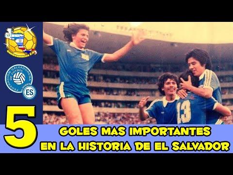 TOP 5 - Goles MAS IMPORTANTES en la HISTORIA de El Salvador