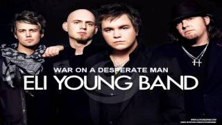 Eli Young Band - War on a Desperate Man