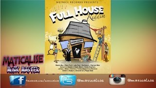 Full House Riddim Mix {Notnice Records} [Dancehall] @Maticalise